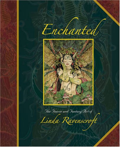 Enchanted: The Faerie and Fantasy Art of Linda Ravenscroft by Brand: Artist's and Photographers' Press Ltd