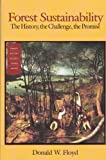 Forest Sustainability : The History, the Challenge, the Promise, Floyd, Donald W., 0890300615
