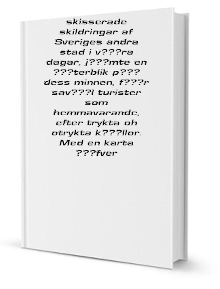 G Teborg Skisserade Skildringar Af Sveriges Andra Stad I V Ra Dagar