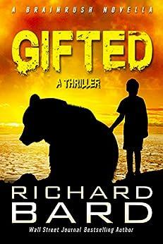 Gifted: A Brainrush Novella (Brainrush Series) by [Bard, Richard]