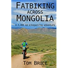 Fatbiking across Mongolia: A 2,000 kilometre bikepacking adventure