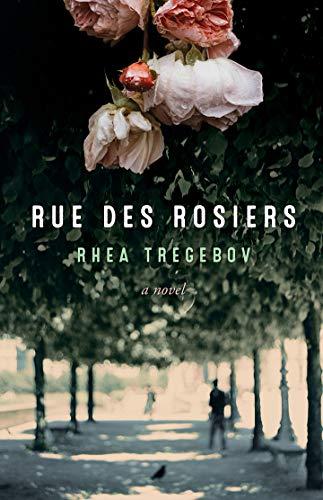 Rue des Rosiers by [Tregebov, Rhea]