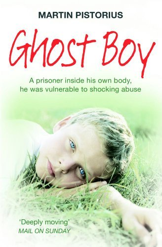 Ghost Boy by Martin Pistorius (2012-07-05)