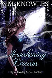 Awakening Dream (Rylee Everley Series: Book 2) by S.M. Knowles (2014-02-04)