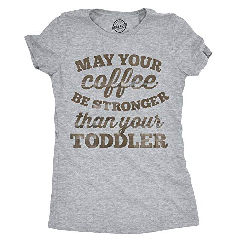 Crazy Dog T-Shirts Womens May Your Coffee Be Stronger Than Y
