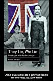 They Lie, We Lie: Getting on with Anthropology, Peter Metcalf, 0415262607