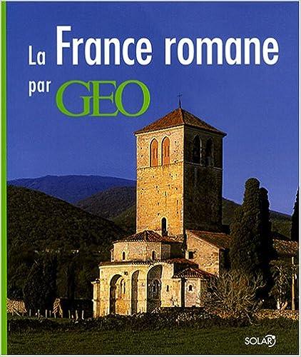 Livres gratuits en ligne La France romane par GEO pdf epub