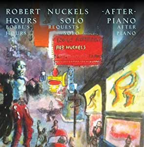 Bobbe's Requests: Rob Nuckels :  After Hours Solo Piano