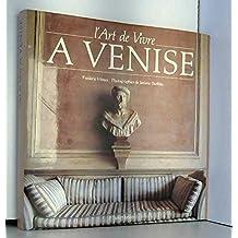 ART DE VIVRE À VENISE (RELIE SOUS JAQUETTE)