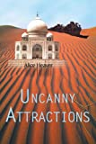 Uncanny Attractions, Alice Heaver, 0595277527