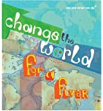 Change the World for a Fiver : We are What We Do [Paperback]