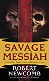 img - for Savage Messiah: Volume I of The Destinies of Blood and Stone book / textbook / text book