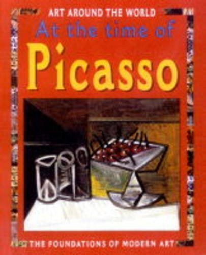 At The Time Of Picasso and Dali (Foundation Of Modern Art (Art Around The World) pdf