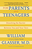 For Parents and Teenagers: Dissolving the Barrier Between You and Your Teen