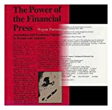The Power of the Financial Press, Wayne Parsons, 0813514975
