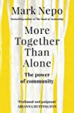 img - for More Together Than Alone: The Power of Community book / textbook / text book