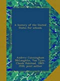 img - for A history of the United States for schools book / textbook / text book