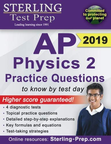 Sterling Test Prep AP Physics 2 Practice Questions: High Yield AP Physics 2 Practice Questions with Detailed Explanations