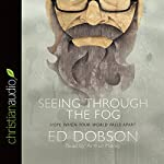 Seeing through the Fog | Ed Dobson