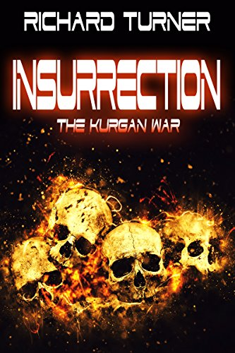 Book: Insurrection (The Kurgan War Book 6) by Richard Turner