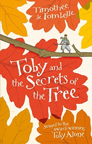 Toby and the Secrets of the Tree by Timothee De Fombelle (2010-02-01)