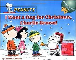 I Want a Dog for Christmas, Charlie Brown! (Peanuts): Jim Thomas ...