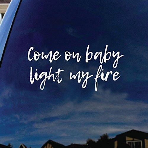 SoCoolDesign Come On Baby Light My Fire Lyrics Band Car Window Vinyl Decal Sticker 5