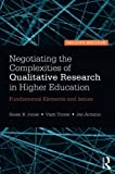 img - for Negotiating the Complexities of Qualitative Research in Higher Education: Fundamental Elements and Issues book / textbook / text book
