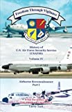 img - for Freedom Through Vigilance Volume IV: USAFSS Airborne Reconnaissance, Part I by Larry Tart (2012-11-30) book / textbook / text book