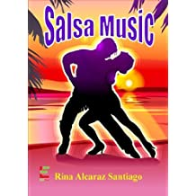 Salsa Music ; Put On Your Dancing Shoes As This Book Teaches You About Salsa Music, Reggaeton, And Salsa Dancing With Detailed Salsa Dancing Steps So You Can Begin Your Salsa Dance Today!
