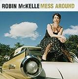 Mckelle, robin Mess Around Mainstream Jazz