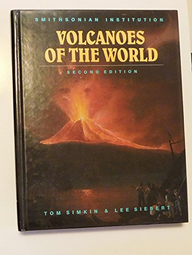 Volcanoes of the World: A Regional Directory, Gazetteer, and Chronology of Volcanism During the Last 10,000 Years