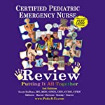 CPEN - Certified Pediatric Emergency Nurse Review, Putting It All Together: 1000 Review Questions | Scott DeBoer