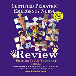 CPEN - Certified Pediatric Emergency Nurse Review, Putting It All Together: 1000 Review Questions