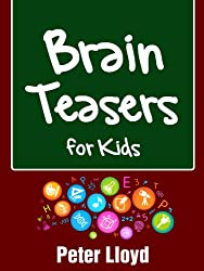 Brain Teasers for Kids - Fun Brain Teasers, Puzzles, Math Riddles, Games (English Edition)