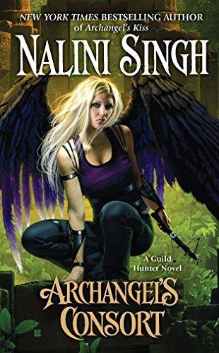 Archangel's Consort (Guild Hunter Book 3) (Love Me Hate Me Kiss Me Kill Me)
