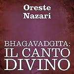 Bhagavadgita: Il canto divino [Bhagavad Gita: The Divine Song] |  autore sconosciuto