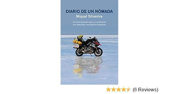 Amazon.com: Diario de un nómada: Un emocionante viaje, un continente por descubrir, una genuina aventura (Spanish Edition) eBook: Miquel Silvestre: Kindle ...