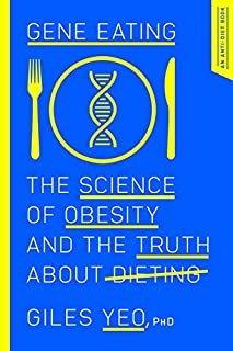Book Cover: Gene Eating: The Science of Obesity and the Truth About Dieting