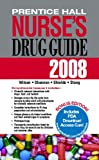 Prentice Hall Nurse's Drug Guide, Kelly M. Shields and Carolyn L. Stang, 0132352060