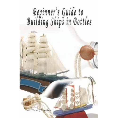 Beginners Guide to Building Ships in Bottles