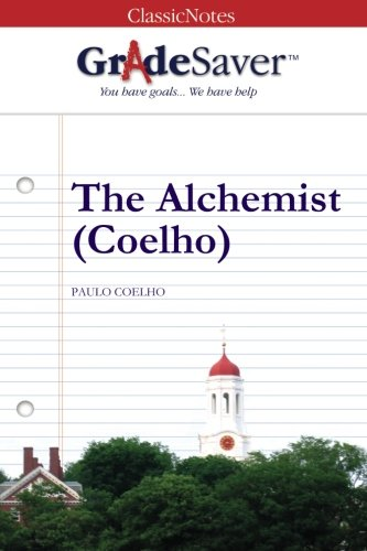 GradeSaver (TM) ClassicNotes The Alchemist (Coelho) Study Guide