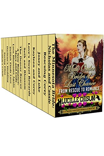 [B.e.s.t] The Mail Order Brides of Last Chance: From Romance to Rescue (A 13-Book Western Romance Box Set)<br />D.O.C