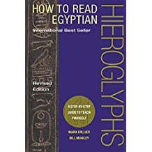 How to Read Egyptian Hieroglyphs: A Step-by-Step Guide to Teach Yourself