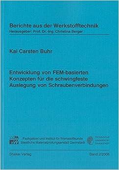 Entwicklung von FEM-basierten Konzepten für die schwingfeste Auslegung von Schraubenverbindungen