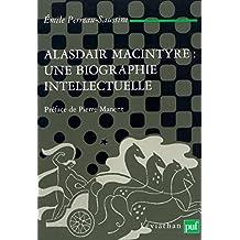 Alasdair MacIntyre : une biographie intellectuelle: Introduction aux critiques contemporaines du libéralisme (Léviathan)