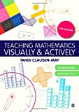 Teaching Mathematics Visually and Actively, Tandi Clausen-May, 1446240851