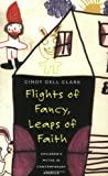 Flights of Fancy, Leaps of Faith, Cindy Dell Clark, 0226107787