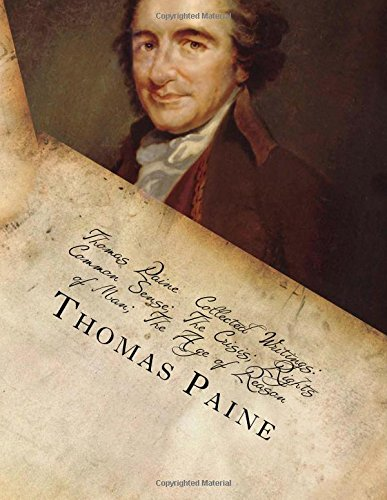 Thomas Paine - Collected Writings Common Sense; The Crisis; Rights of Man; The Age of Reason