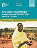 Resilience Programming among Nongovernmental Organizations : Lessons for Policymakers, Frankenberger, Timothy R. and Constas, Mark A., 0896295656